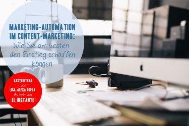 Wie man Marketing-Automation-Tools für sein Content-Marketing einsetzen kann.